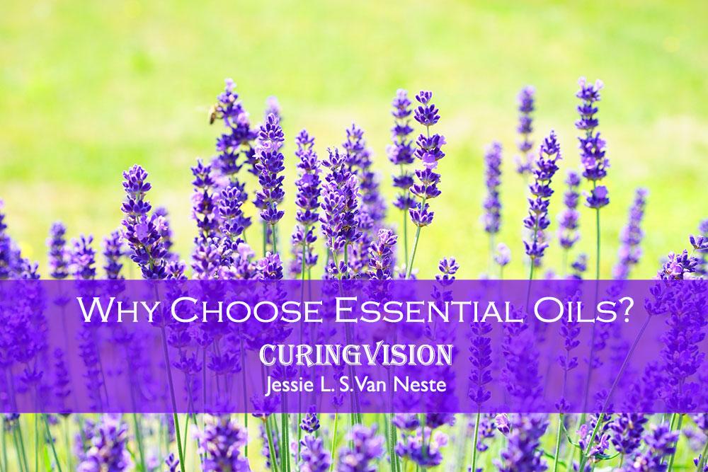 Why Choose Essential Oils