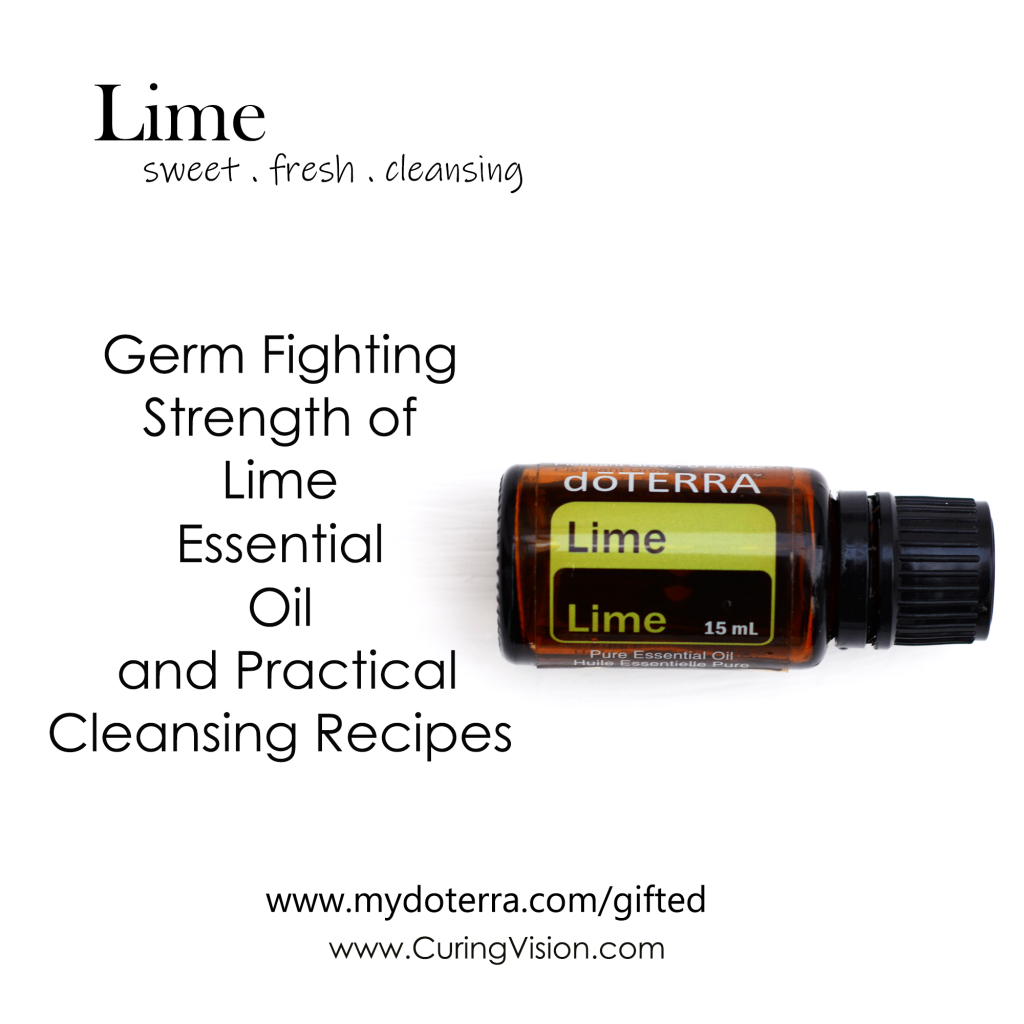Germ fighting strength of lime essential oil with PRACTICAL cleansing recipes. To order with a 25% discount visit www.mydoterra.com/gifted