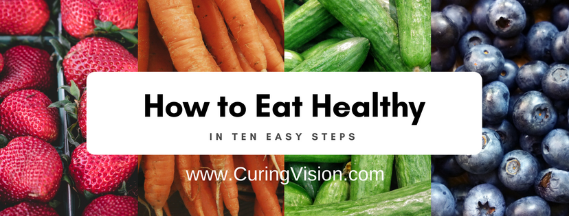 Eating healthy doesn't have to be hard, and you can make it how you want or follow a meal plan. How to Eat Health in 10 Easy Steps for the Alkaline Diet, Wahls Protocol, AIP Diet, Paleo Diet, Clean Eating Diet #alkalinediet #curingvision #wahlsprotocol #vegan #aipdiet